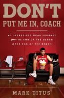 "Don't Put Me In, Coach: My Incredible NCAA Journey from the End of the Bench to the End of the Bench by Mark Titus | John O says: ""This memoir is rambling and childish and a must-read for OSU hoop fans."""
