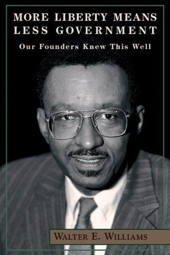 More Liberty Means Less Government: Our Founders Knew This Well (HOOVER INST PRESS PUBLICATION) by Walter E. Williams. $12.75. Publisher: Hoover Institution Press; 1st edition (March 1, 1999). Publication: March 1, 1999. Author: Walter E. Williams. Series - HOOVER INST PRESS PUBLICATION (Book 453). Save 33%!
