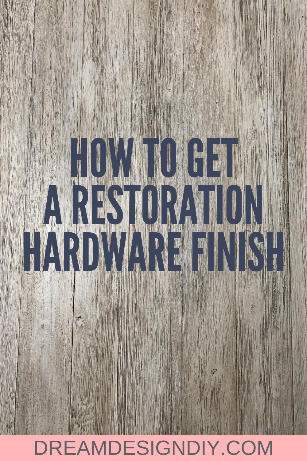 How to Get the Restoration Hardware Look for Less - Dream Design DIY