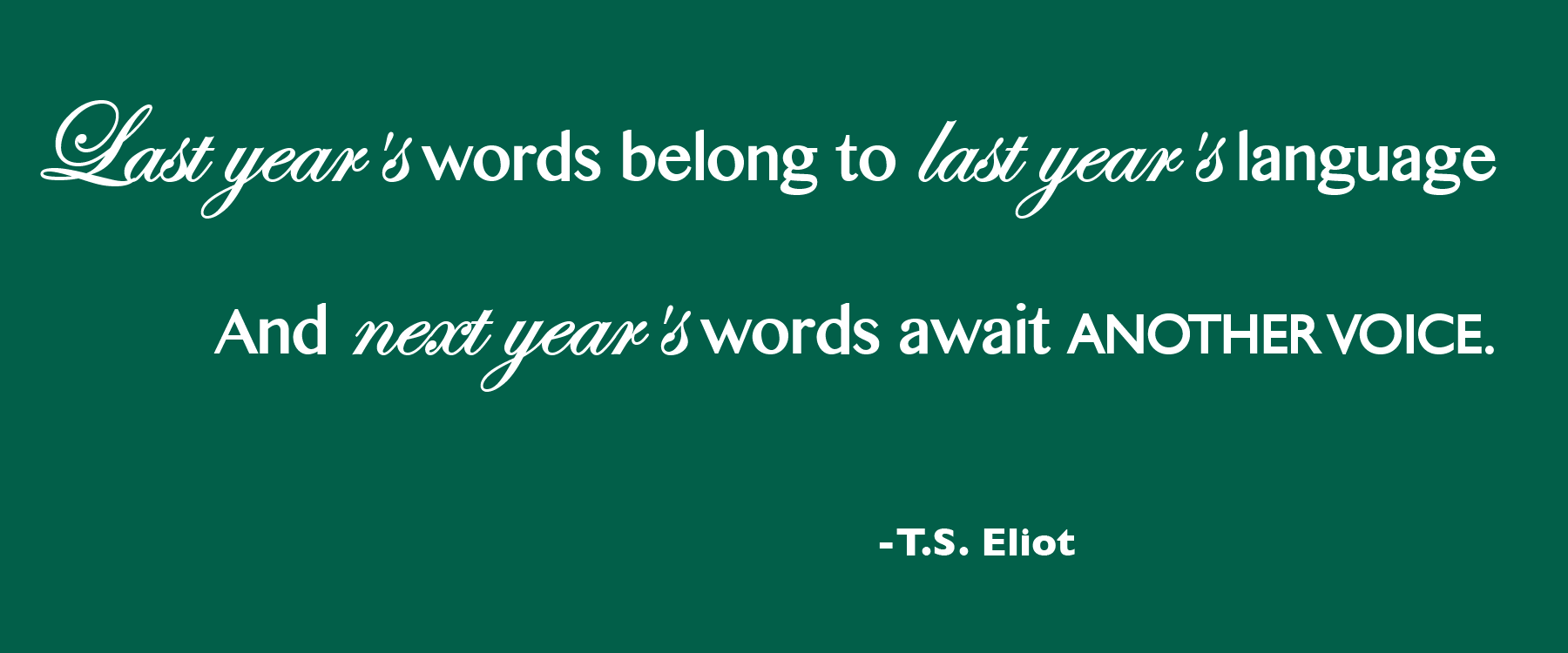 T.S. Eliot on transition/New Year's