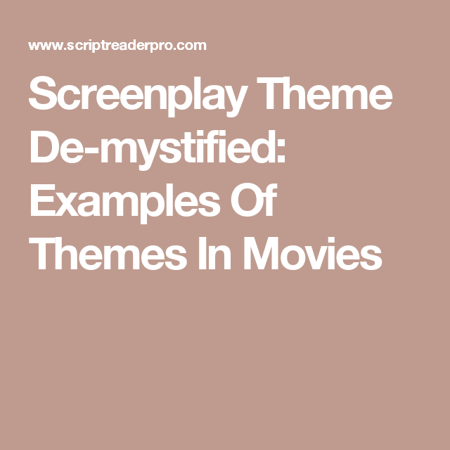 Screenplay Theme De Mystified Examples Of Themes In Movies Media