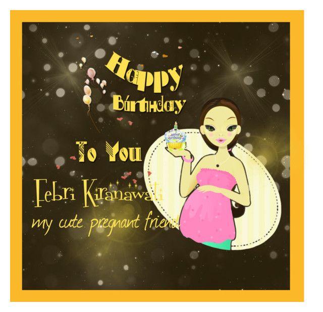 """happy Birthday Pregnant Friend"" By Christianaatikasari On"