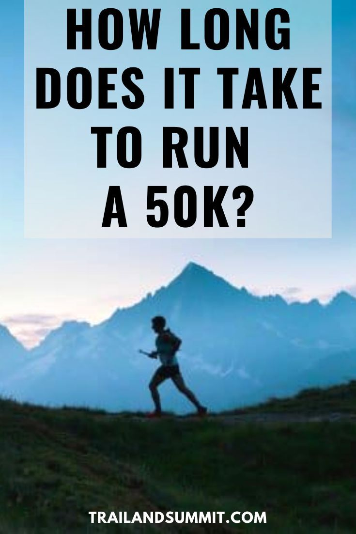 How long does it take to run a 50k trail running
