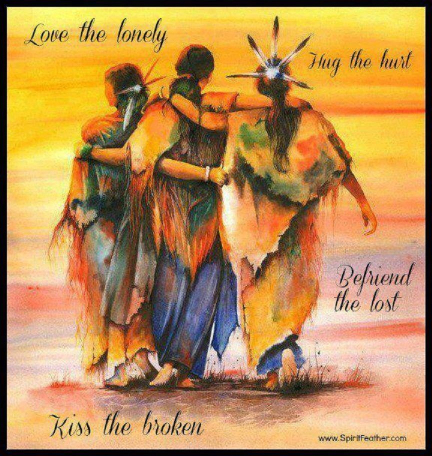 Native Love: Love The Lonely. Hug The Hurt. Befriend The Lost. Kiss The