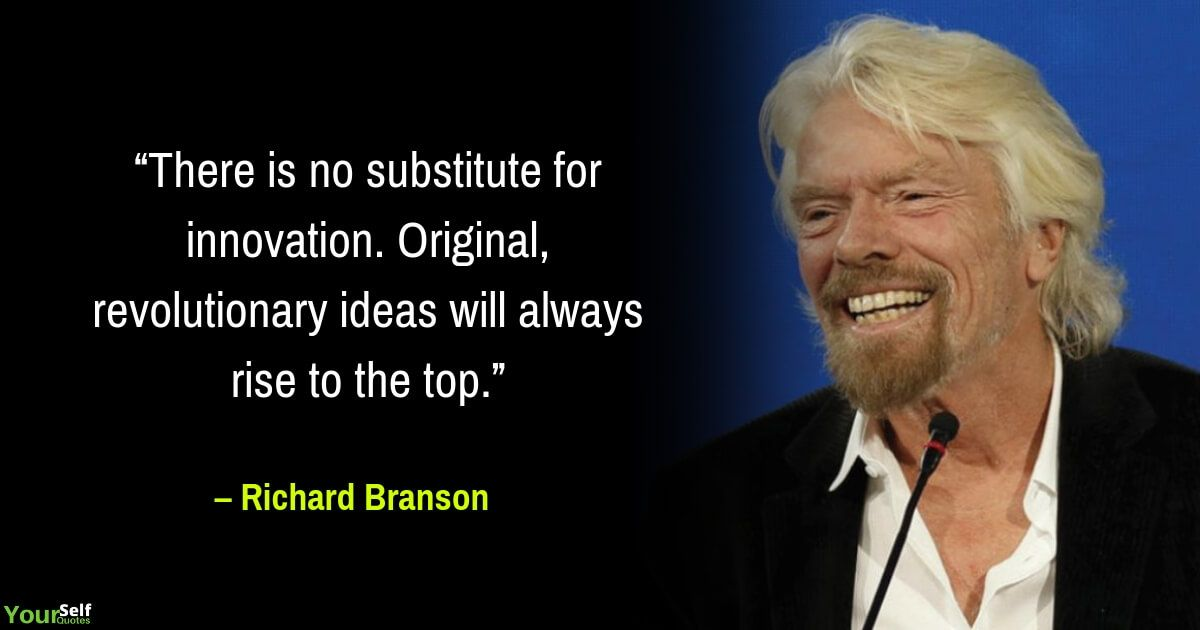 Sir Richard Branson Quotes That Will Turn You Into Business