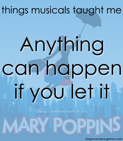 Theater Quotes: Things Musicals Taught Me, Submitted By Imallivegot