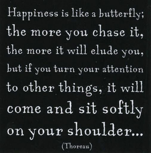 One of my favorite happiness quotes!