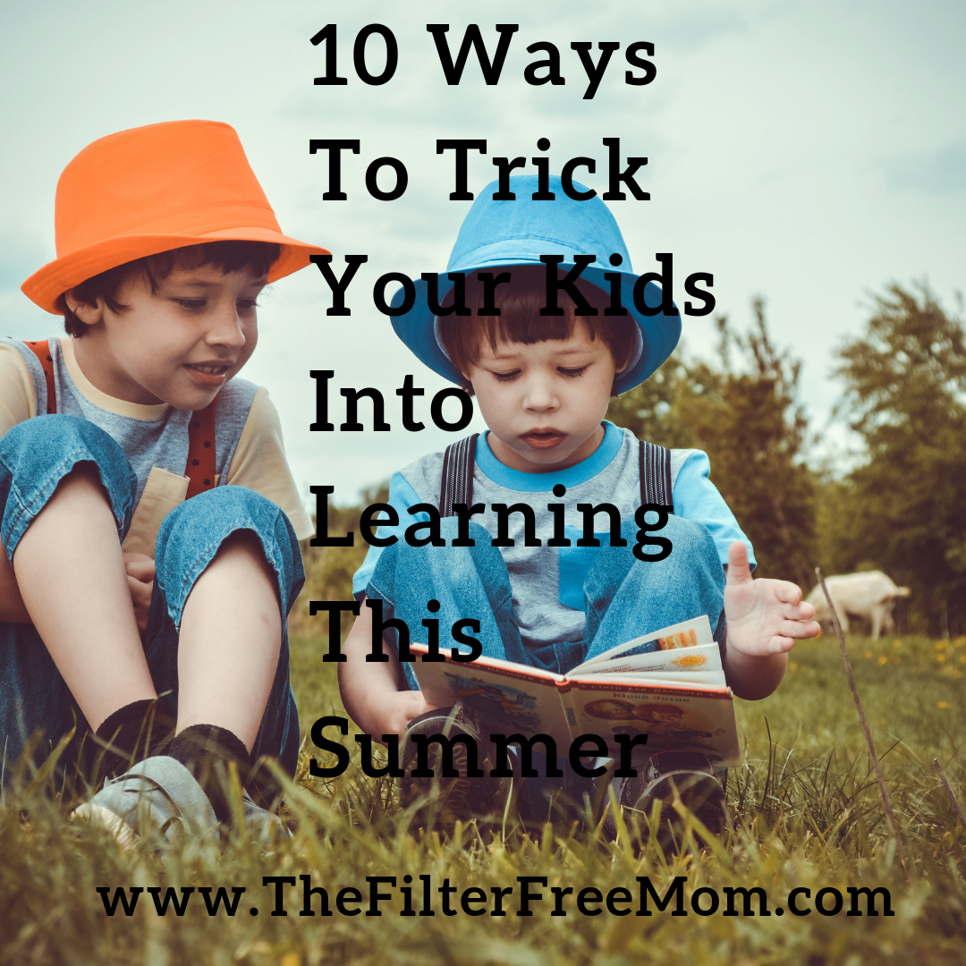 10 Ways To Trick Your Kids Into Learning This Summer Free