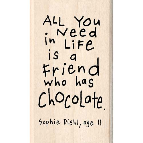 Real friends have their hearts made up of chocolate.