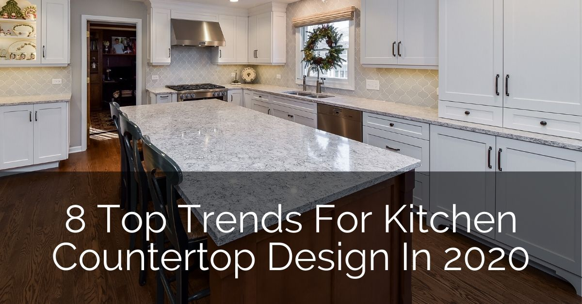 8 Top Trends For Kitchen Countertop Design In 2020 Countertop