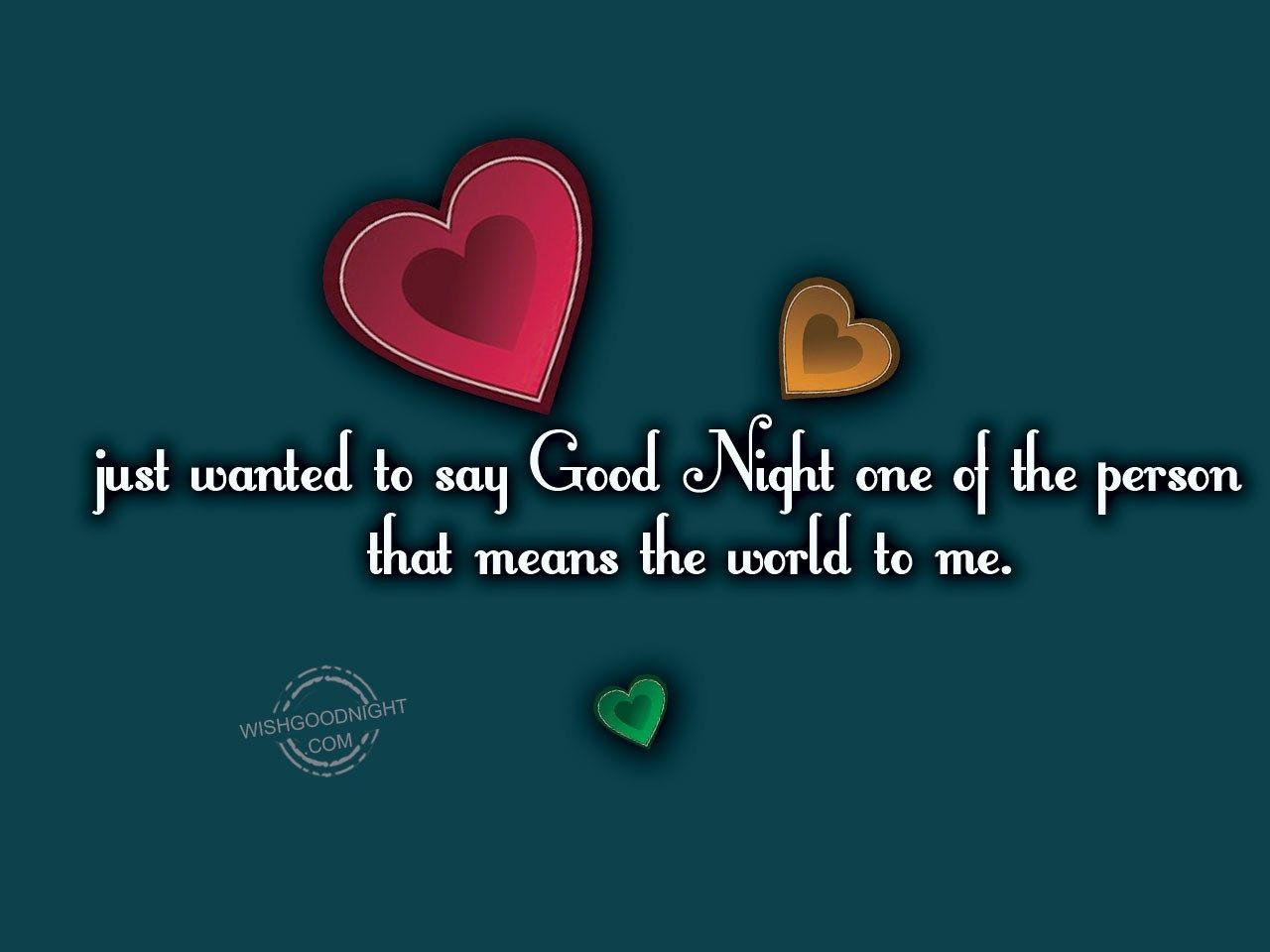 Just Wanted To Say Good Night Jpg 1280 960 Good Night Special Quotes Sayings