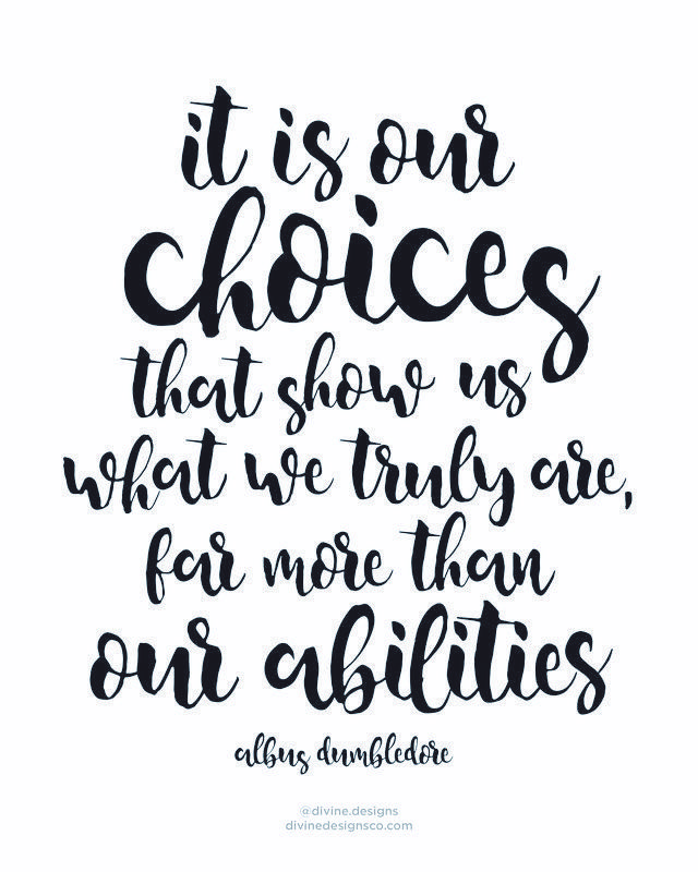Choices Show What We Truly Are Harry Potter Dumbledore