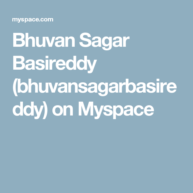 Bhuvan Sagar Basireddy (bhuvansagarbasireddy) on Myspace