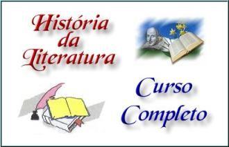 Curso completo - História da Literatura; Veja em detalhes neste site http://www.mpsnet.net/1/197.html