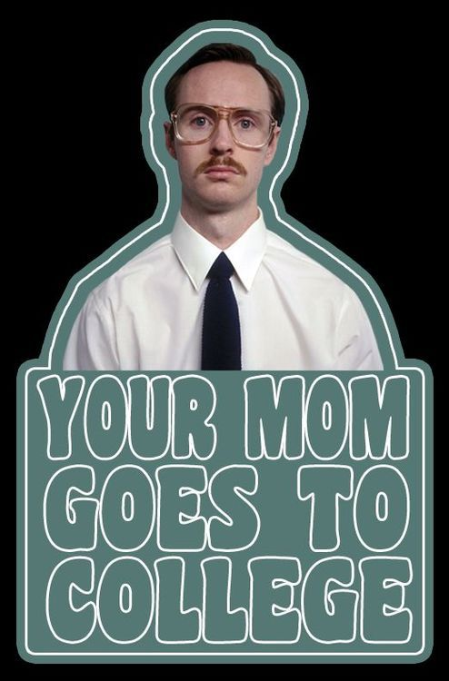 Napoleon Dynamite Movie Your MOM Goes To College Adult T Shirt