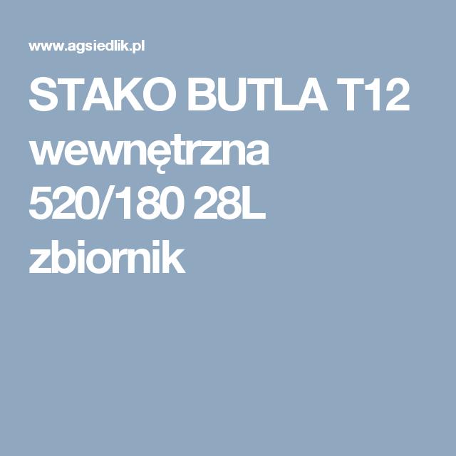 Stako Butla T12 Wewnetrzna 520 180 28l Zbiornik Ios Messenger