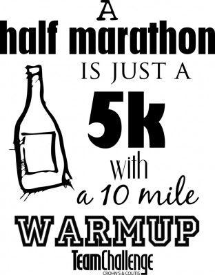 A half marathon is just a 5K with a 10 mile warm up. | Half ...