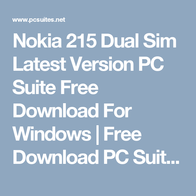 Nokia 215 Dual Sim Latest Version Pc Suite Free Download For