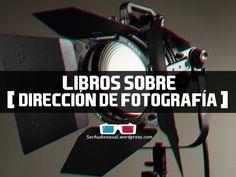 Libros de Dirección de Fotografía en PDF | Ser Audiovisual