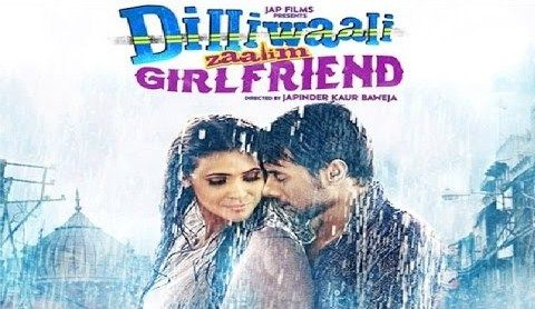 Watch Online Dilliwali Zaalim Girlfriend 2015 Hindi Movie Full in High Quality