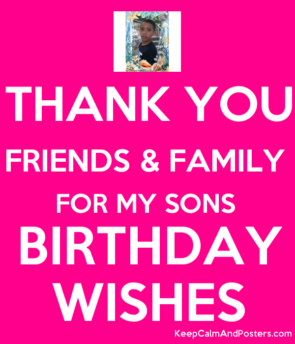 THANK YOU FRIENDS FAMILY FOR MY SONS BIRTHDAY WISHES Thank You For Birthday Wishes