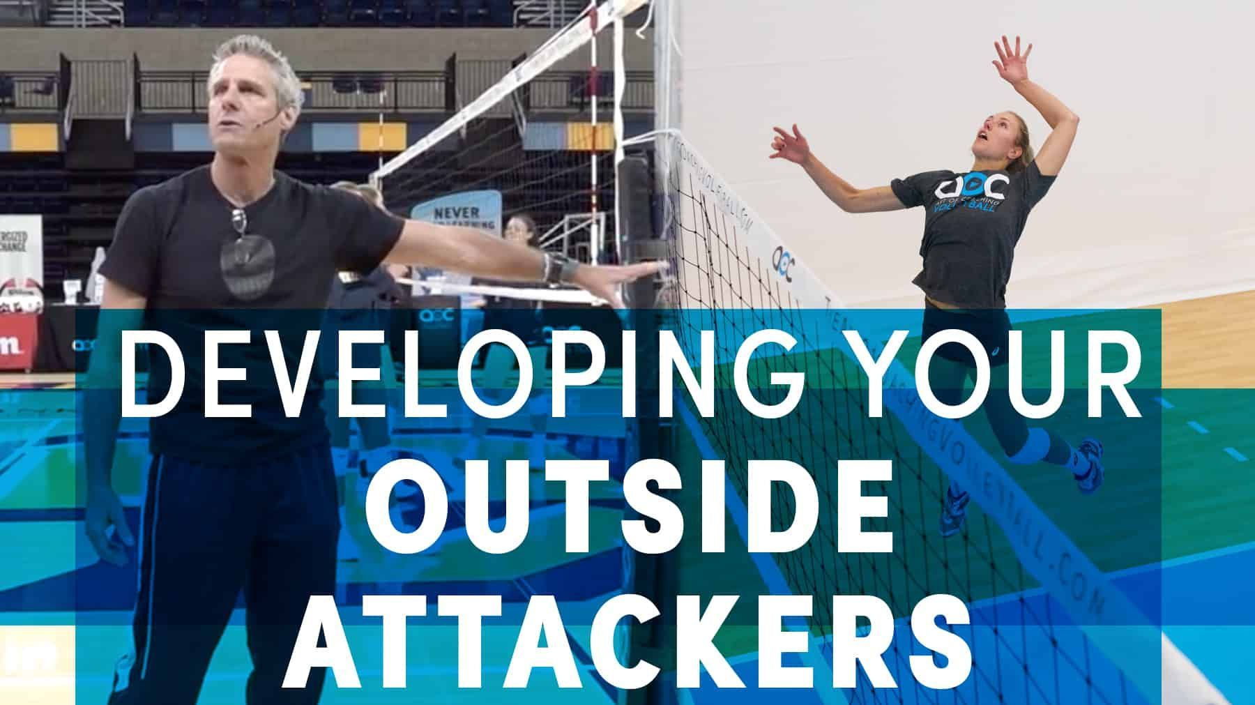 Developing Your Outside Attackers Coaching Volleyball Volleyball Skills Volleyball
