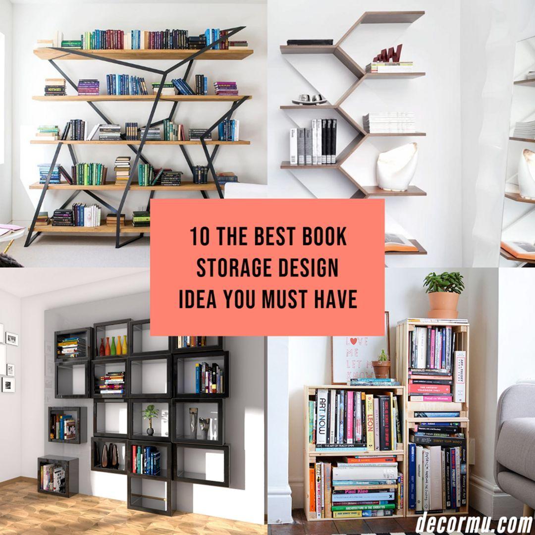 10 The Best Book Storage Design Idea You Must Have Bookstorage Bookstoragedesign Bookstor In 2020 Storage Design Book Storage Design