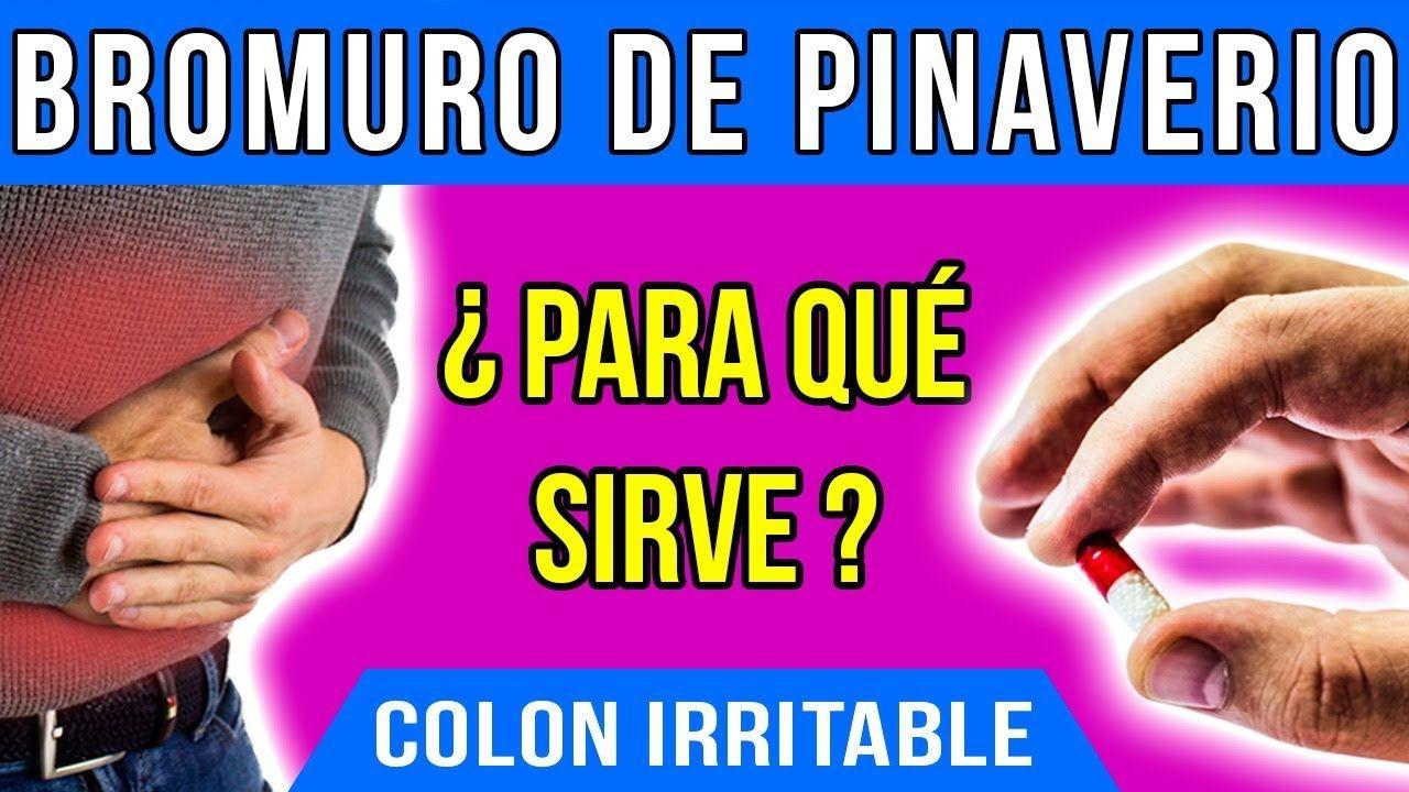 Para Que Sirve El Bromuro De Pinaverio Medicamentos Para El Colon Irritable Es Unos De Los Medicamentos Para El Colón Irritable Colón Periodo De Lactancia
