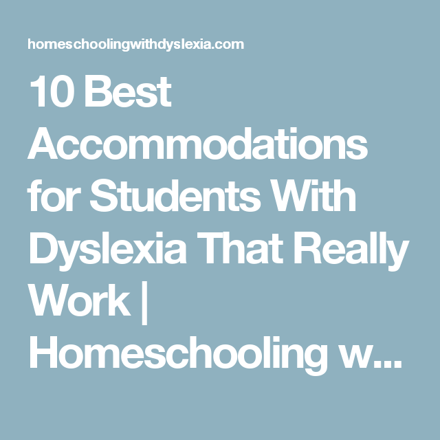 10 Best Accommodations For Students With Dyslexia That
