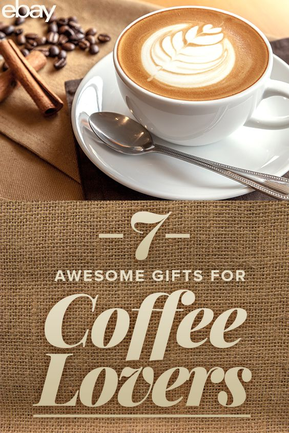 7 Awesome Gifts for Coffee Lovers Coffee lover gifts