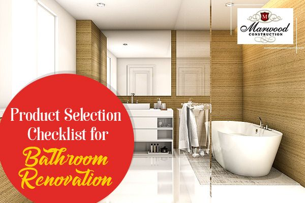 When You Prepare A Checklist For Product Selections To Remodel Your Bathroom,  You Make The