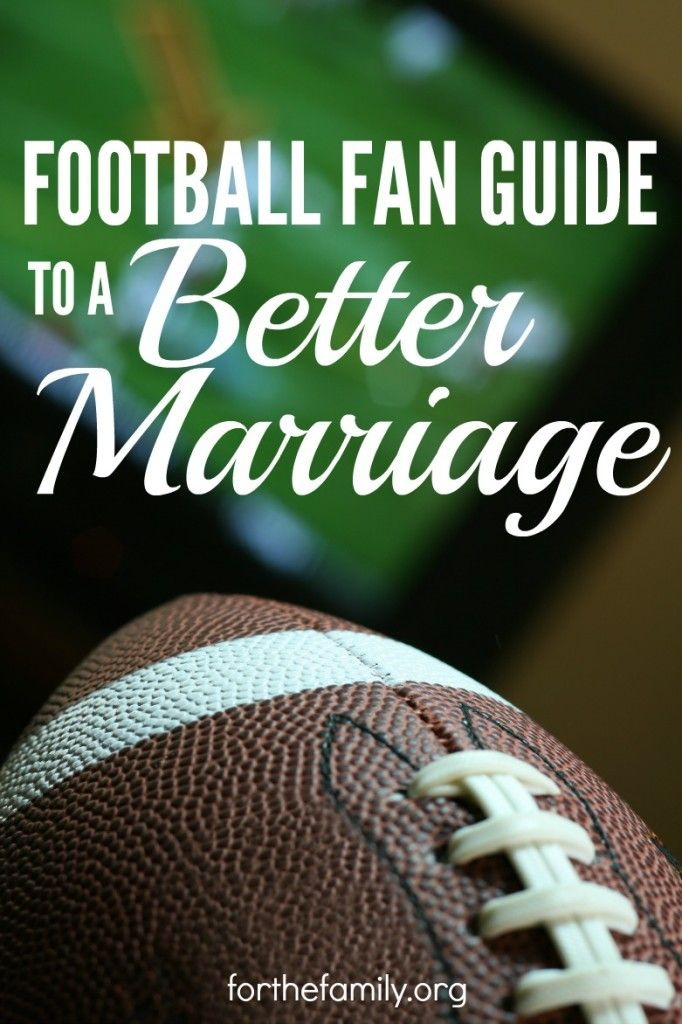 Football Fan Guide To A Better Marriage (With images