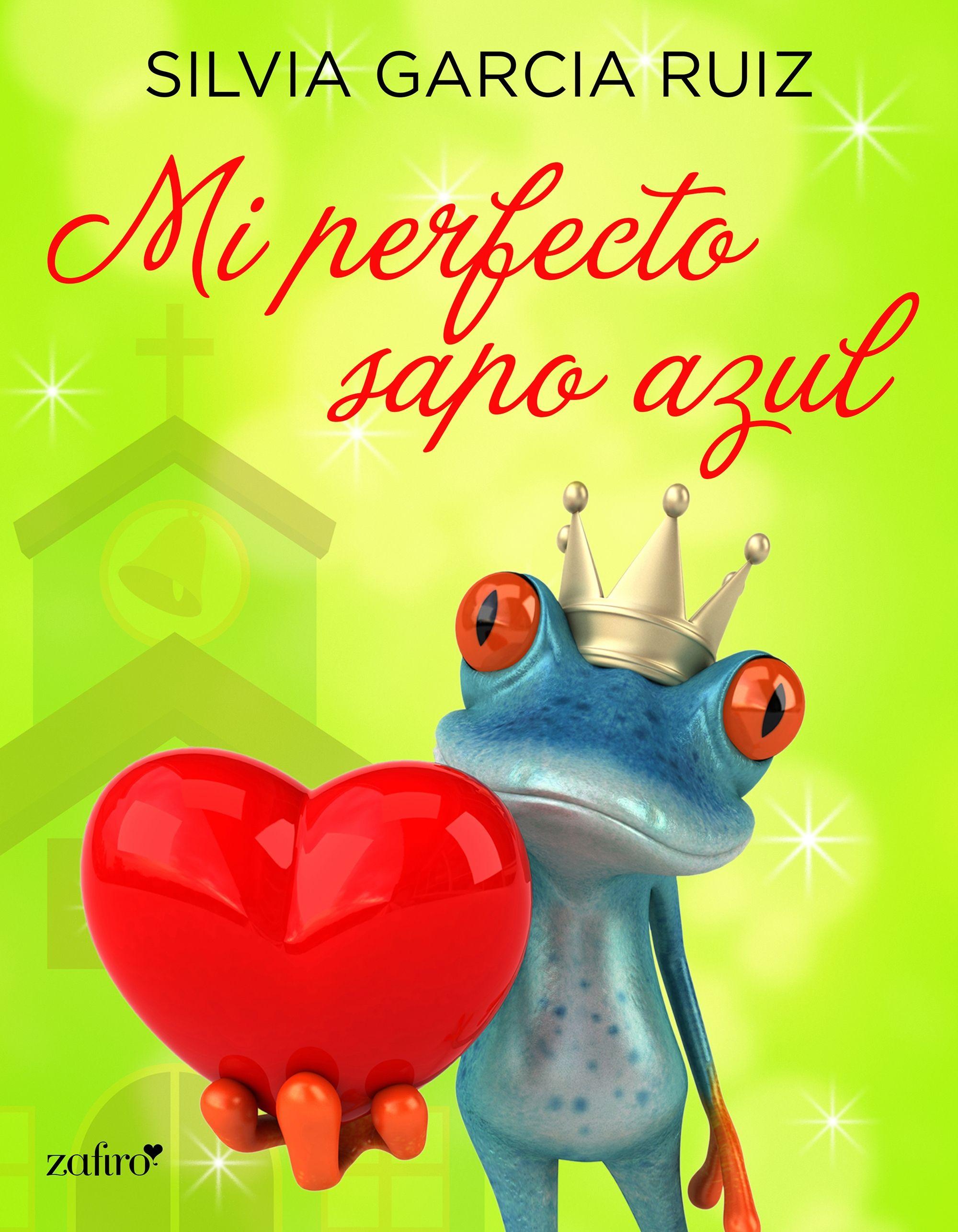 Mi Perfecto Sapo Azul De Silvia García Ruiz Lo Puedes Leer Ya En Nubico Premium Http Www Nubico Es Libros De Comedia Romantica Libros Libros Romanticos
