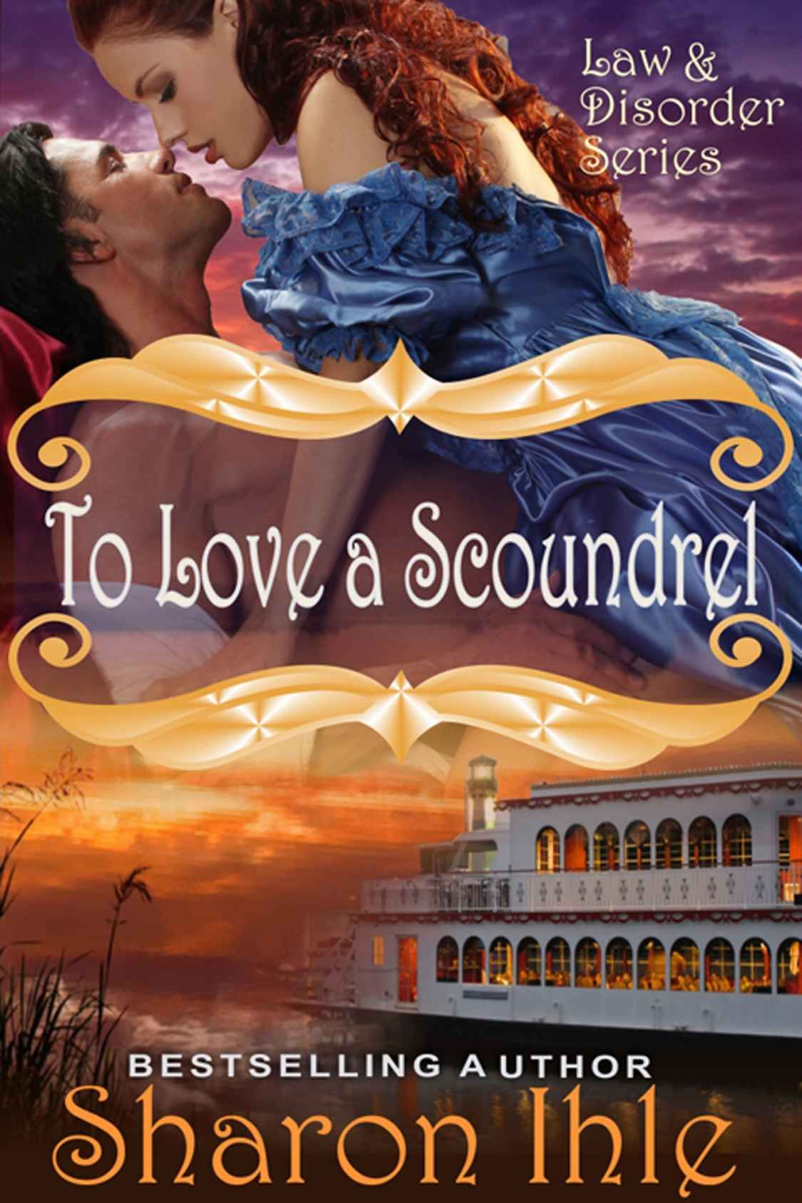 To Love A Scoundrel (The Law and Disorder Series, Book 4