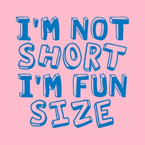 IM NOT SHORT IM FUN SIZE T-SHIRT. | Hi, I'm Kayla | Pinterest | To ...