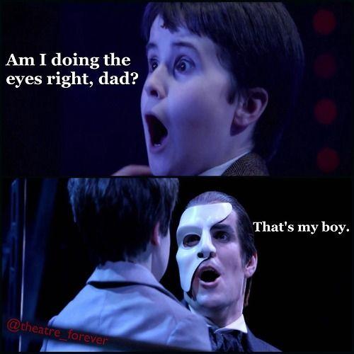 He Has Your Eyes Ben You Re Creepy Creepy Eyes Phantom Of The Opera Love Never Dies Musical Phantom