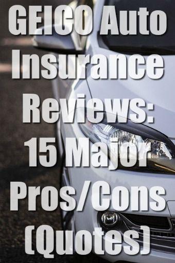 Geico Car Insurance Reviews >> Geico Auto Insurance Reviews 15 Major Pros Cons Quotes