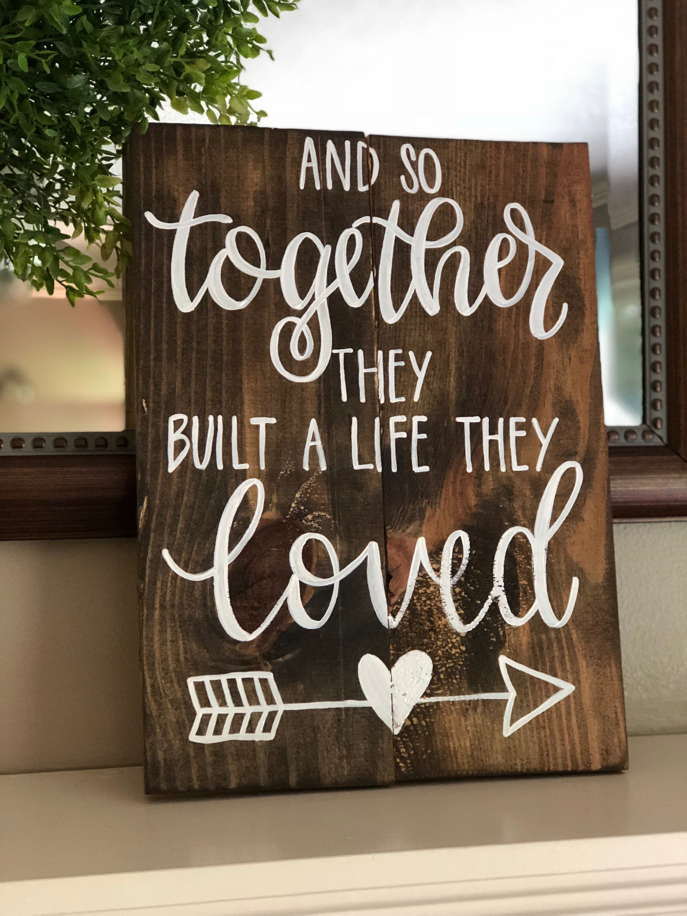 Love Wood Sign Wood Signs Wood Signs Sayings Wedding Signs Love Signs Wooden Signs And So Together They Built A Life They Loved Love Wood Sign Hymn Signs Wood Signs