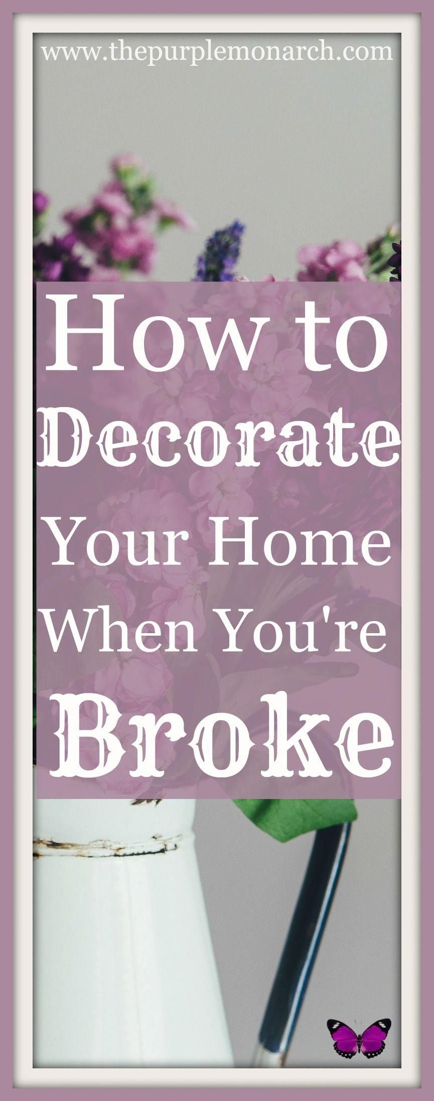 How to Decorate Your Home On A Tight Budget When You're Broke! ⋆ The Purple Monarch