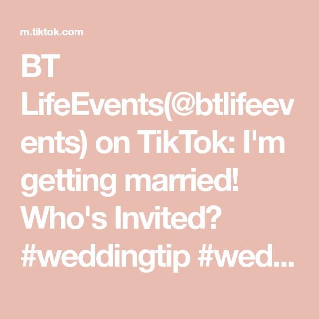 BT LifeEvents(@btlifeevents) on TikTok: I'm getting married! Who's Invited? #weddingtip #weddingdiaries #weddingadvice #weddingplannerlife #weddingplanner #bridaltips #tipsforbrides   #bride