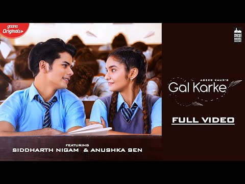 550 Gal Karke Asees Kaur Siddharth Nigam Anushka Sen Gaana Originals Latest Punjabi Song 2019 Youtube Audio Songs Movie Songs Songs
