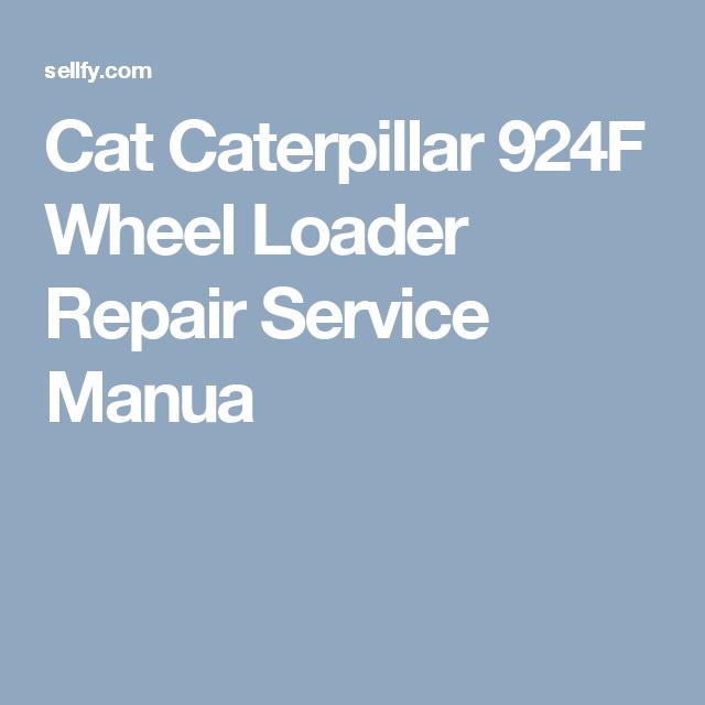 Cat Caterpillar 924f Wheel Loader Repair Service Manual
