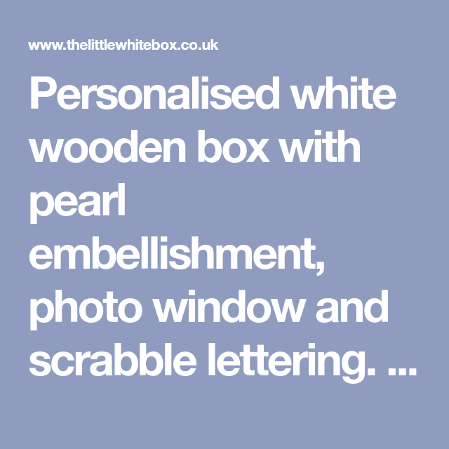 Personalised White Wooden Box With Pearl Embellishment