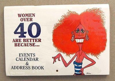 Women Over 40 Are Better Because Events Calendar and Address Book USE ANY YEAR