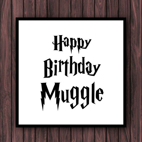 Harry Potter Birthday Cards Free Printable ~ Harry potter muggle birthday greeting card by thedandyliondesigns things