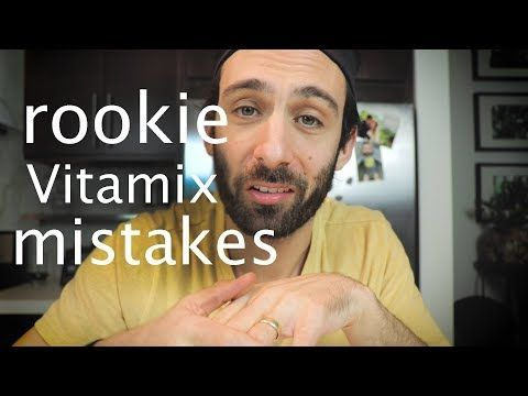 5 common mistakes vitamix beginners make  youtube