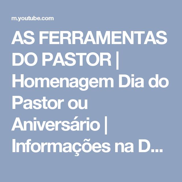 AS FERRAMENTAS DO PASTOR | Homenagem Dia do Pastor ou Aniversário | Informações na Descrição vídeo! - YouTube