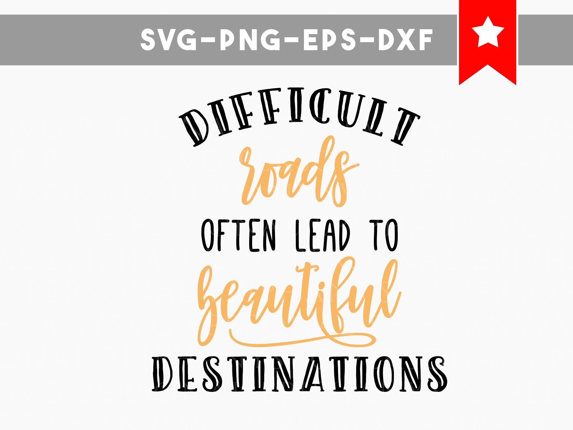 Signs Quotes Difficult Road Beautiful Destination Svg Motivational Quotes Svg