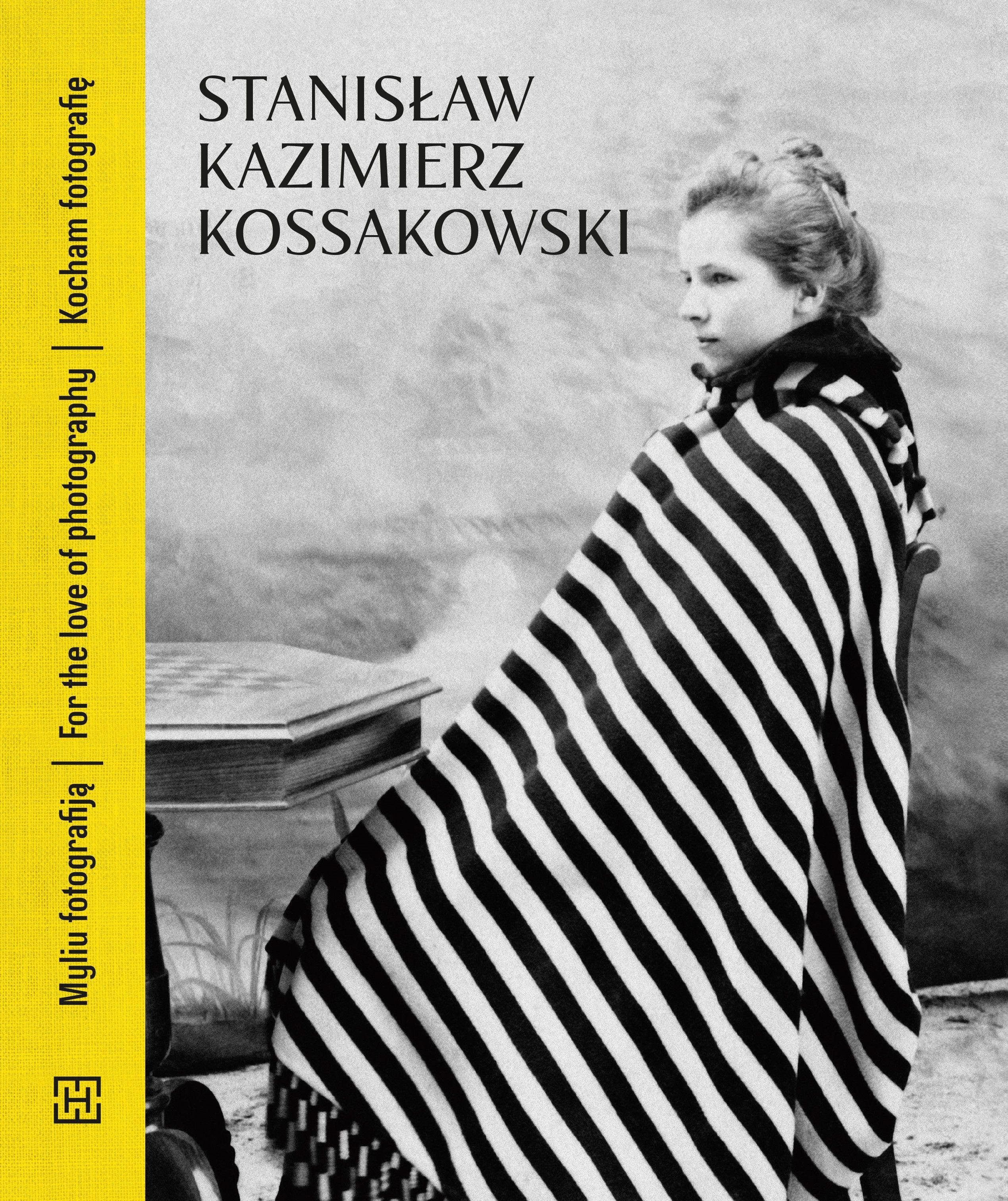 DSH Stanisław Kazimierz Kossakowski. Kocham fotografię