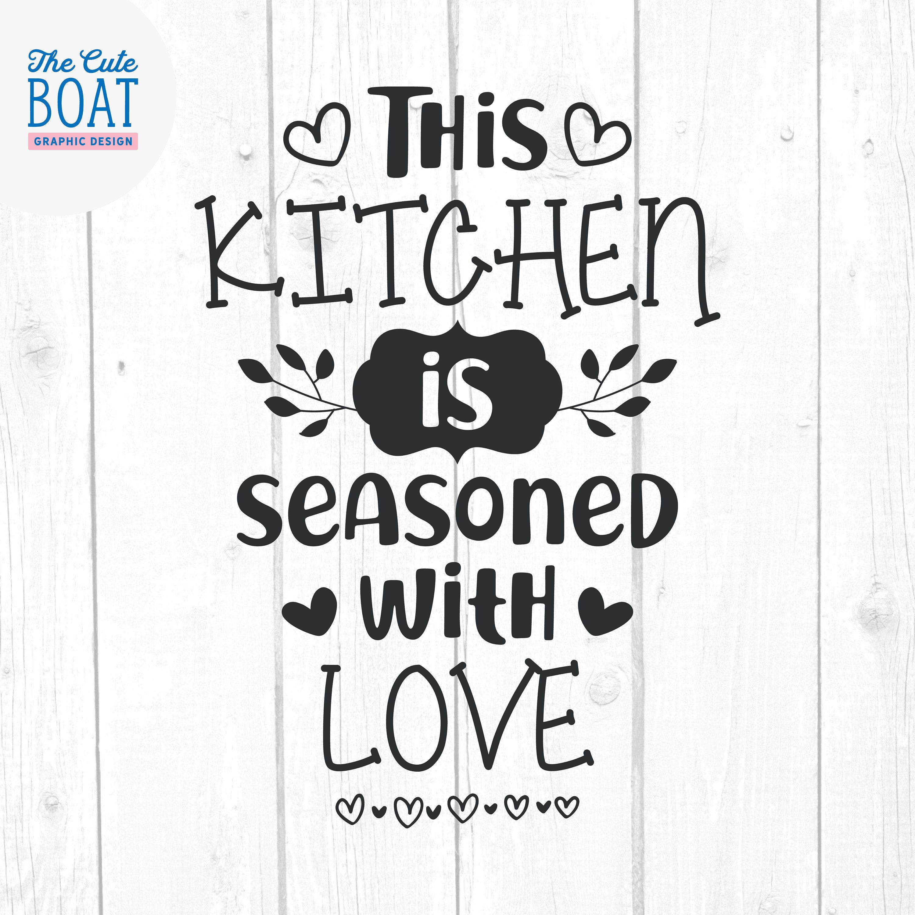 Download This Kitchen is Seasoned With Love Svg, Quotes and Sayings ...